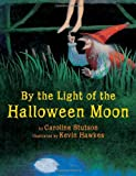img - for By the Light of the Halloween Moon by Caroline Stutson (2012-10-09) book / textbook / text book