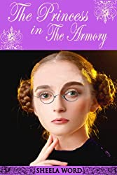 The Princess in the Armory (Nine Princesses: Tales of Love and Romance Book 5)