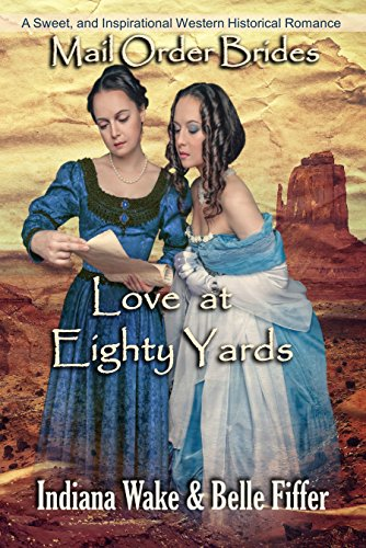 mail-order-bride-love-at-eighty-yards-sweet-and-inspirational-western-historical-romance-mail-order-