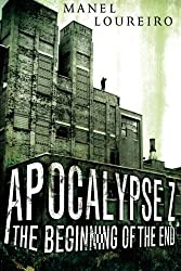 Apocalypse Z: The Beginning of the End by Loureiro, Manel (2012) Paperback