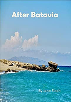 After Batavia by [Finch, Jane]