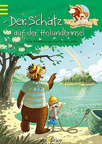 Hase und Holunderbär - Der Schatz auf der Holunderinsel: Eine Abenteuergeschichte von Walko