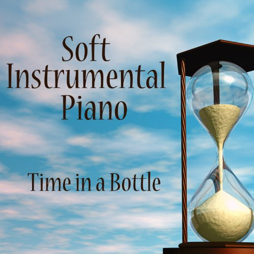 Soft Instrumental Piano: Time in a - Bottle Time In Jim A Croce
