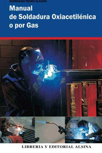 Manual de soldadura, soldadura oxiacetilénica o por Gas (Spanish Edition) by [Rodríguez