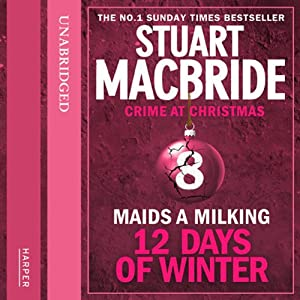 Twelve Days of Winter: Crime at Christmas (8) - Maids-a-Milking Audiobook