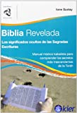Biblia revelada / The Bible Revealed: Los