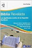 Biblia revelada / The Bible Revealed: Los