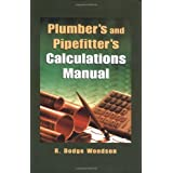 Plumber's and Pipefitters Calculations Manual