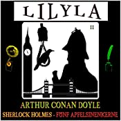 Fünf Apfelsinenkerne (Lilyla - Sherlock Holmes 11) | Arthur Conan Doyle