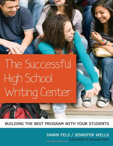 The Successful High School Writing Center: Building the Best Program with Your Students (Language and Literacy (Paperback)) ()