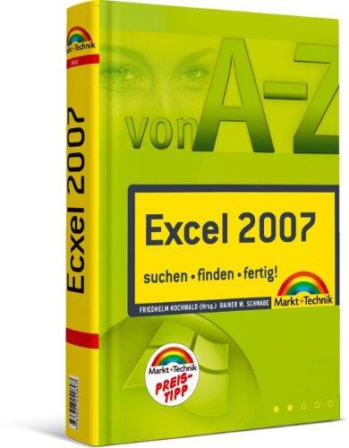 Excel 2007 A-Z - Preistipp: suchen, finden, fertig! (Sonstige Bücher M+T)