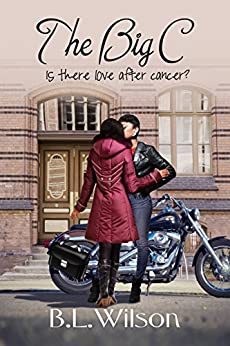 The Big C: Is there love after cancer? by [Wilson,B.L.]