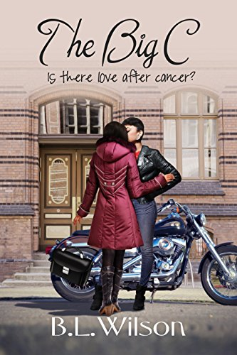 Book: The Big C - Is there love after cancer? by B.L. Wilson