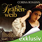 Das Krähenweib | Corina Bomann