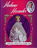 Madame Alexander Collector's Dolls Price Guide, Patricia R. Smith, 0891455914