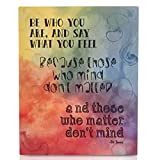 ''BE WHO YOU ARE AND SAY WHAT YOU FEEL'' Home decor, inspirational wall art plaque, 11 x 8.8 x .35, motivational decorative sign with quotes and sayings, rainbow, gloss, stay true to yourself.