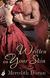 Front cover for the book Written on Your Skin by Meredith Duran