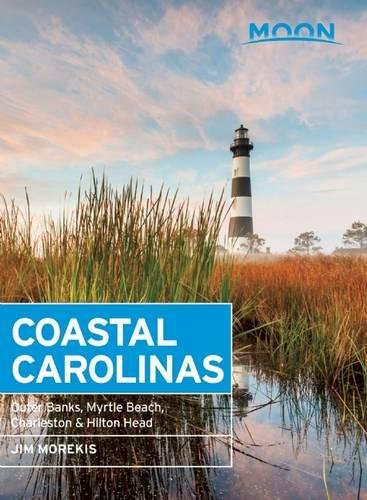 Moon Coastal Carolinas  Outer Banks  Myrtle Beach  Charleston   Hilton Head  Moon Handbooks