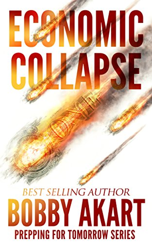 Amazon economic collapse prepping for tomorrow book 2 ebook economic collapse prepping for tomorrow book 2 by akart bobby fandeluxe