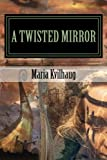 A Twisted Mirror: Life of the Oseberg Priestess (BLADE HONER) (Volume 4)
