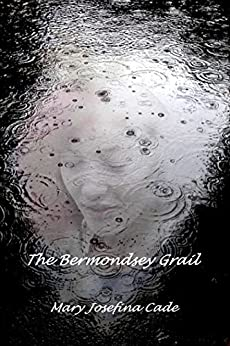 The Bermondsey Grail (Inner London Book 1) by [Cade, Mary Josefina]