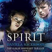 Spirit: The Sarah Midnight Trilogy, Book 3 | Daniela Sacerdoti