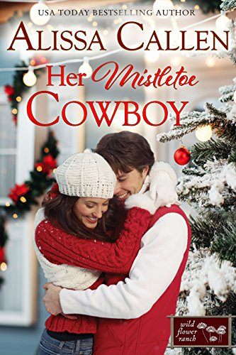 Book: Her Mistletoe Cowboy (Montana Born Christmas Book 3) by Alissa Callen