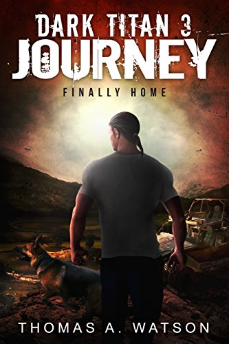 Dark Titan Journey: Finally Home (Dark Titan Book 3) by [Watson, Thomas A.]