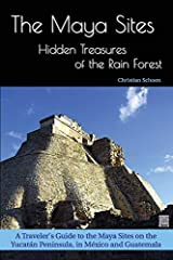 The Maya Sites - Hidden Treasures of the Rain ForestA Traveler's Guide to the Maya Sites on the Yucatán Peninsula, in México and Guatemala  2nd Edition, 155 illustrations, 91 in color This book is a compact guide that contains the 15 main arc...