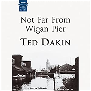 Not Far From Wigan Pier Audiobook