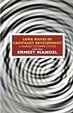 The Long Waves of Capitalist Development, Ernest Mandel, 185984037X