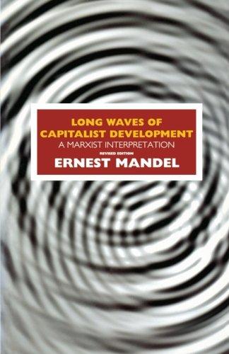 Long Waves of Capitalist Development: A Marxist Interpretation