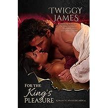 For the King's Pleasure (Romantic Warriors Book 4)