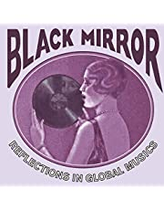 Black Mirror:Refelections in Global Musics 1918-55