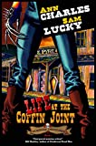 Life at the Coffin Joint (Deadwood Undertaker Series Book 1)