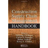 Construction Supply Chain Management Handbook