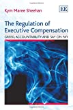 The Regulation of Executive Compensation, K. M. Sheehan, 0857938320