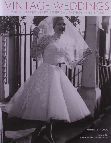 Vintage Weddings: One Hundred Years of Bridal Fashion and Style (Vintage Fashion Series)