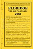 Eldridge Tide and Pilot Book 2013, , 1883465192