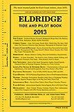 Eldridge Tide and Pilot Book 2013, Robert Eldridge, Jr. White, 1883465192