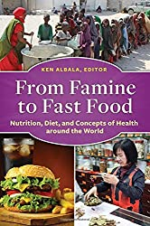 From Famine to Fast Food: Nutrition, Diet, and Concepts of Health around the World