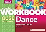 AQA GCSE Performing Arts: Dance: Coursework Topics Workbook by Pam Howard (2007-09-28)