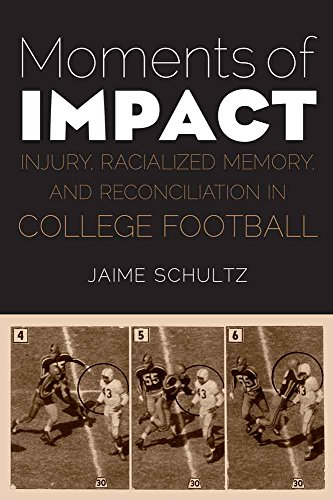 Search : Moments of Impact: Injury, Racialized Memory, and Reconciliation in College Football
