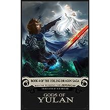 Gods of Yulan: Book 4 of the Coiling Dragon Saga