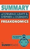 Summary of of Steven D. Levitt & Stephen J. Dubner's Freakonomics: Key Takeaways & Analysis
