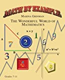 img - for Math by Example: The Wonderful World of Mathematics by Grinman Marina (2004-07-22) Paperback book / textbook / text book
