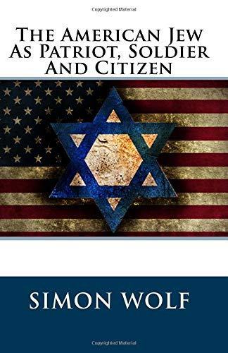 The American Jew As Patriot, Soldier And Citizen pdf