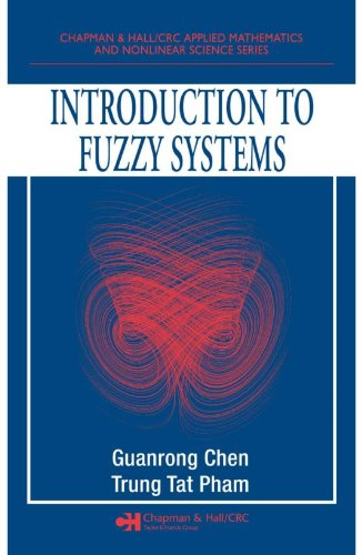 Introduction to Fuzzy Systems (Chapman & Hall/CRC Applied Mathematics & Nonlinear Science) Pdf