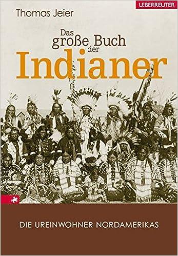 Indianerstamme Nordamerikas Karte.Das Grosse Buch Der Indianer Die Ureinwohner Nordamerikas