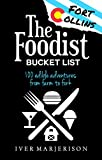 The Foodist Bucket List: Fort Collins, Colorado: 100
